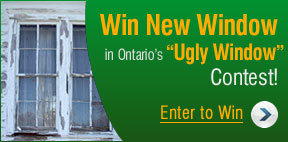 "Win new window for your home on Ontario's ""Ugly Window"" contest."